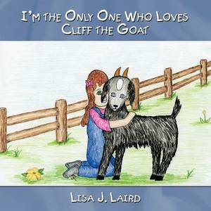 I'm the Only One Who Loves Cliff the Goat