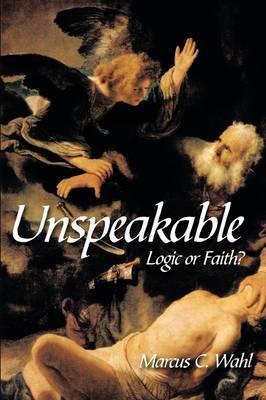 Unspeakable: Logic or Faith?