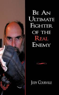 Be An Ultimate Fighter of the Real Enemy