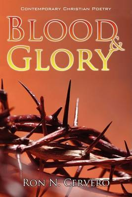 Blood & Glory: Contemporary Christian Poetry