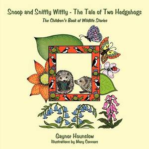 Snoop and Sniffly Wiffly - The Tale of Two Hedgehogs: The Children's Book of Wildlife Stories