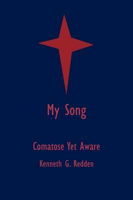 My Song: Comatose Yet Aware