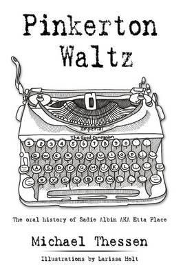 Pinkerton Waltz: The Oral History of Sadie Albin AKA Etta Place