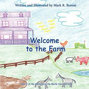 Welcome to the Farm: Book 2 of Welcome to the World: Color Series