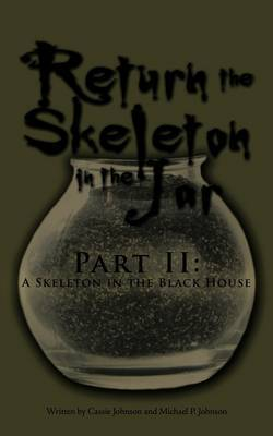 Return the Skeleton in the Jar: Part II: A Skeleton in the Black House