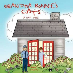 Grandma Bonnie's Cats: A Sad Time