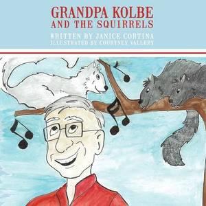 Grandpa Kolbe and the Squirrels
