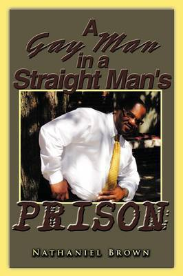 A Gay Man in a Straight Man's Prison