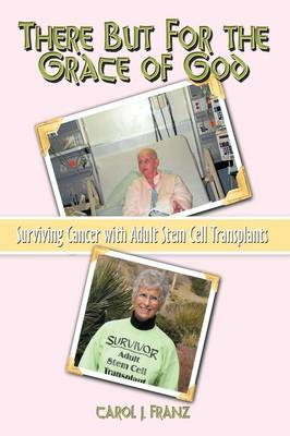 There But For the Grace of God: Surviving Cancer with Adult Stem Cell Transplants