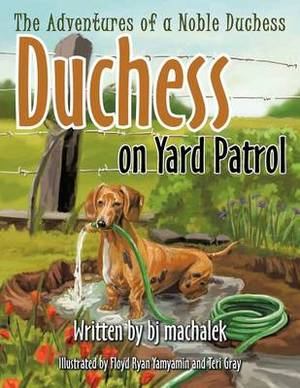 The Adventures of a Noble Duchess: Duchess on Yard Patrol