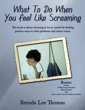 What To Do When You Feel Like Screaming