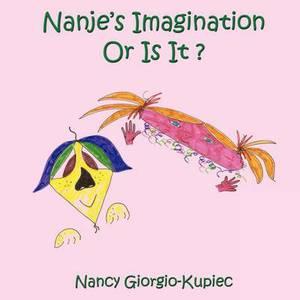 Nanje's Imagination Or Is It ?