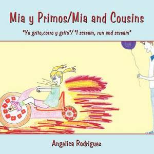 Mia Y Primos/Mia and Cousins:  Yo Grito,Corro Y Grito /  I Scream, Run and Scream