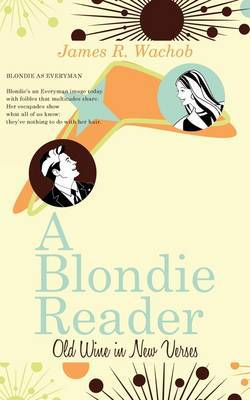 A Blondie Reader: Old Wine in New Verses