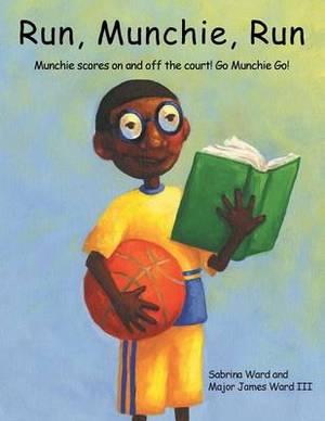 Run, Munchie, Run: Munchie scores on and off the court! Go Munchie Go!