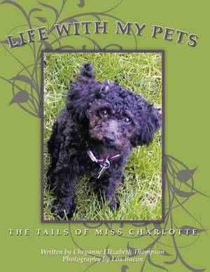 Life With My Pets: The Tails of Miss Charlotte
