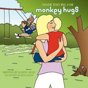 Never Too Big for Monkey Hugs