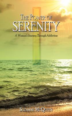 The Power of Serenity: A Woman's Journey Through Addiction