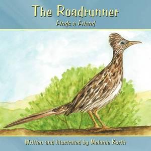 The Roadrunner: Finds a Friend