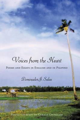 Voices from the Heart: Poems and Essays in English and in Pilipino