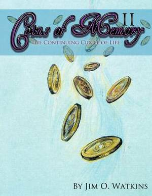 Coins of Memory II: The Continuing Circle of Life
