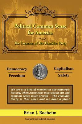 Political Common Sense for America: The Creation of The Franklin Party