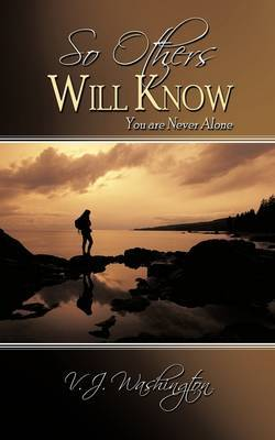 So Others Will Know: You are Never Alone