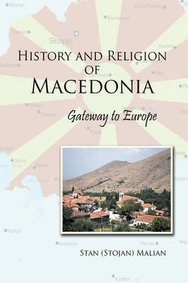 History and Religion of Macedonia: Gateway to Europe