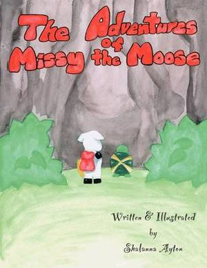 The Adventures of Missy the Moose