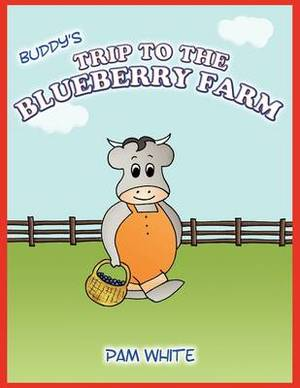 Buddy's Trip To The Blueberry Farm