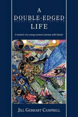 A Double-Edged Life: A Memoir of a Young Woman's Journey with Bipolar