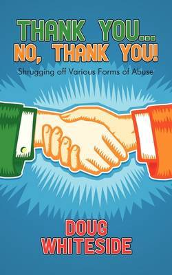 Thank You...No, Thank You!: Shrugging Off Various Forms of Abuse