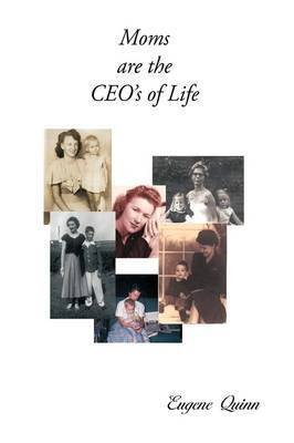 Moms are the CEO's of Life