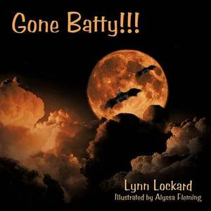 Gone Batty!!!
