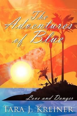 The Adventures of Blue: Love and Danger