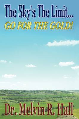 The Sky's the Limit: Go For the Gold!