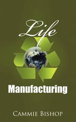 Life Manufacturing