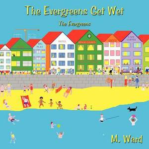 The Evergreens Get Wet: The Evergreens
