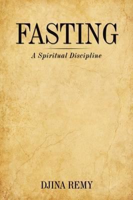 Fasting: A Spiritual Discipline