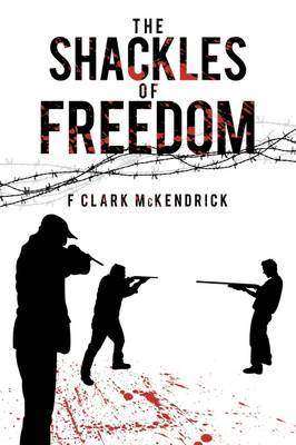 The Shackles of Freedom