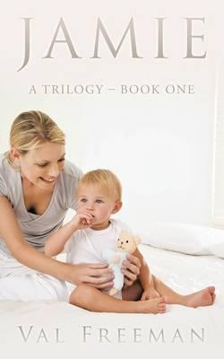 Jamie: A Trilogy - Book One: Book 1