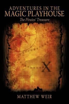 Adventures in the Magic Playhouse: The Pirates' Treasure