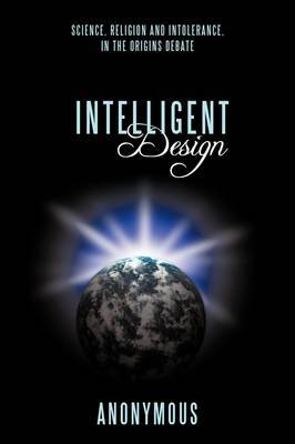Intelligent Design: Science, Religion and Intolerance, In the Origins Debate