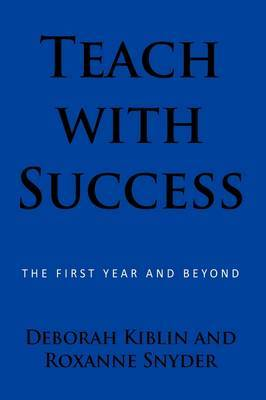 Teach with Success: The First Year and Beyond