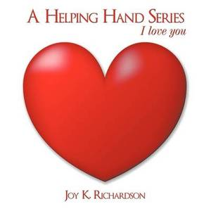 A Helping Hand Series: I Love You