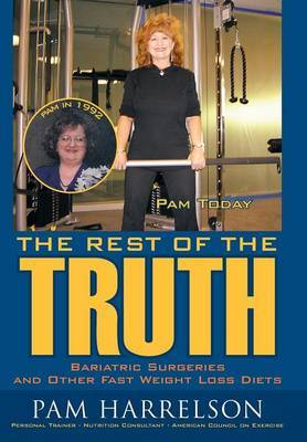 The Rest of the Truth: Bariatric Surgeries and Other Fast Weight Loss Diets