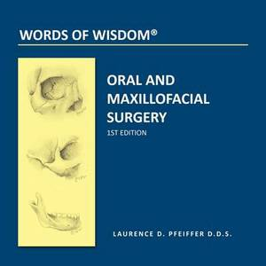 Words of Wisdom: Oral and Maxillofacial Surgery
