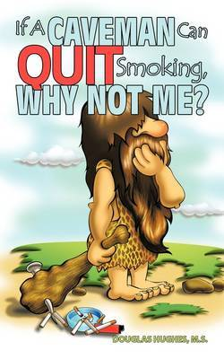 If A Caveman Can Quit Smoking, Why Not Me?