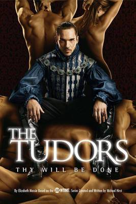 The Tudors: Thy Will be Done: Series Three Companion