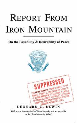 Report From Iron Mountain: On the Possibility & Desirability of Peace